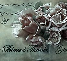 """A Blessed Thanks Giving ...."" by Rosehaven"
