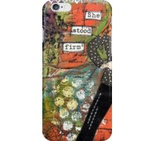 iPhone Case - she stood firm iPhone Case/Skin