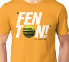 FENTON! Unisex T-Shirt