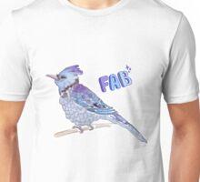 Feeling fab today Unisex T-Shirt