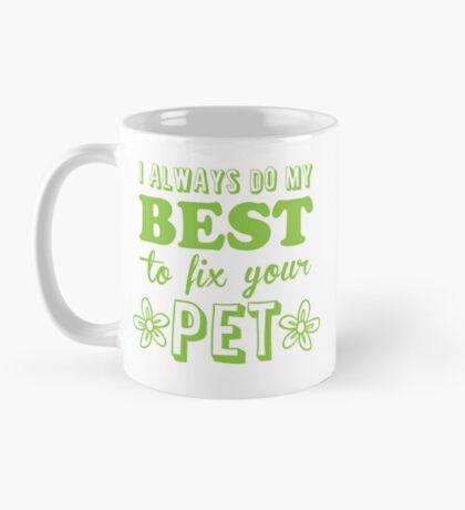 I always do my best to fix your PET (great vet nurse or Veterinarian design) Mug