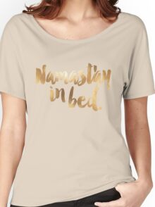 Namastay In Bed Gold & White Women's Relaxed Fit T-Shirt