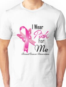 i wear pink for me breast cancer Unisex T-Shirt