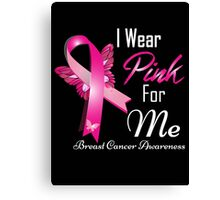 i wear pink for me breast cancer Canvas Print