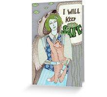 I Will Keep You Safe Greeting Card