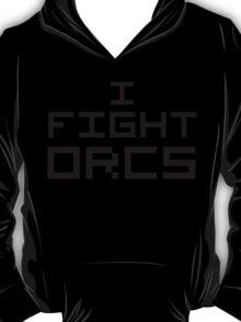 I Fight Orcs T-Shirt
