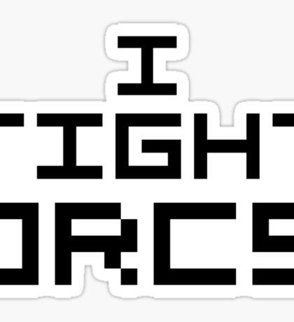I Fight Orcs Sticker
