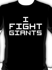 I Fight Giants (Reversed Colours) T-Shirt
