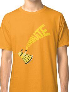 Exterminate Classic T-Shirt