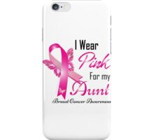 I wear pink for my aun breast cancer iPhone Case/Skin