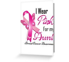 I wear pink for my aun breast cancer Greeting Card
