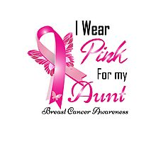 I wear pink for my aun breast cancer Photographic Print