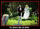 Til Death Do Us Part by AuntDot