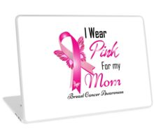 I Wear Pink For My Mom Breast Cancer Awareness Laptop Skin