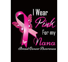 I Wear Pink For My Nana Photographic Print