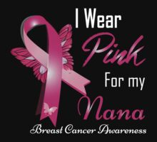 I Wear Pink For My Nana by johnlincoln2557