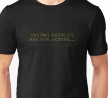 Sewing needles are for sewing (cross stitch style letters with stitched diamond pattern) Unisex T-Shirt