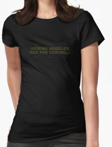 Sewing needles are for sewing (cross stitch style letters with stitched diamond pattern) Womens Fitted T-Shirt