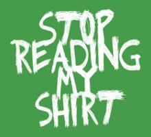 Stop, reading my shirt(white) by mayatut