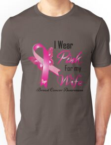 i wear pink for my  wife breast cancer Unisex T-Shirt