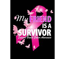 My Friend Is A Survivor Photographic Print