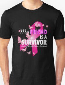 My Friend Is A Survivor T-Shirt