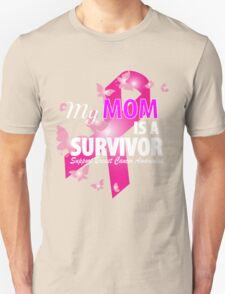 my mom is a survivor Unisex T-Shirt