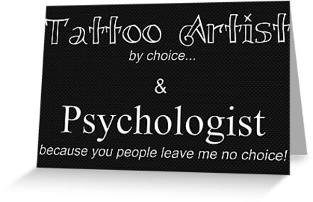 BOOTH SIGN: Tattoo Artist By Choice... Psychologist because you people leave me no choice. by SanguineAddctn