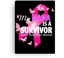 My Nana Is A Survivor Canvas Print