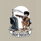Not Today! by Bleee