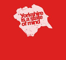 Yorkshire is a state of mind - White Unisex T-Shirt