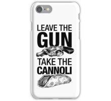 Leave the Gun Take the Cannoli iPhone Case/Skin