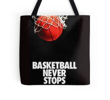 Basketball Never Stop Tote Bag