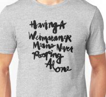 Having a Weimaraner Means Never Pooping Alone : Black Script Unisex T-Shirt