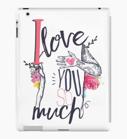 I Love You So Much iPad Case/Skin