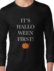 It's HALLOWEEN first! p.2 Long Sleeve T-Shirt