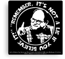 """George Costanza: """"Remember, It's Not a Lie If You Believe It!"""" Canvas Print"""