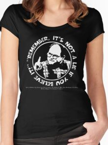 "George Costanza: ""Remember, It's Not a Lie If You Believe It!"" Women's Fitted Scoop T-Shirt"