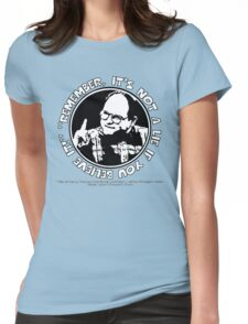 """George Costanza: """"Remember, It's Not a Lie If You Believe It!"""" Womens Fitted T-Shirt"""