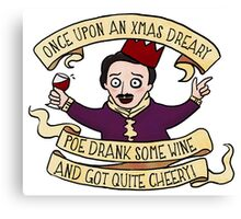Poe Drank Some Wine And Got Quite Cheery Canvas Print