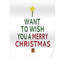 I Want To Wish You A Merry Christmas Poster