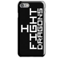 I Fight Dragons (Reversed Colours) iPhone Case/Skin