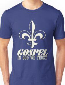 Gospel in god we trust Unisex T-Shirt