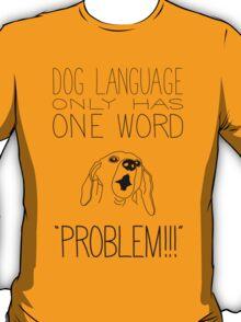 Dog Language T-Shirt