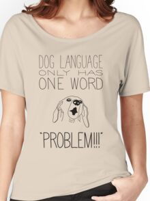 Dog Language Women's Relaxed Fit T-Shirt