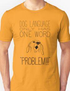 Dog Language Unisex T-Shirt