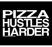 Pizza Hustles Harder Photographic Print