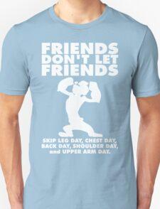 Friends Don't Let Friends Skip Leg Day (Popeye) T-Shirt