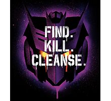 DJD - Find. Kill. Cleanse. Photographic Print