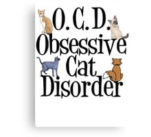 Obsessive Cat Disorder Canvas Print